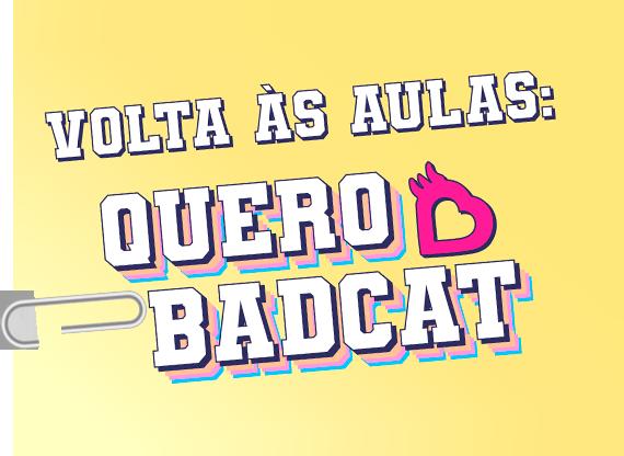 Volta às aulas Badcat